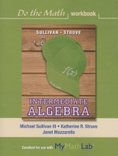 Michael, III Sullivan,   Katherine R. Struve,   Janet Mazzarella Do the Math Workbook for Intermediate Algebra