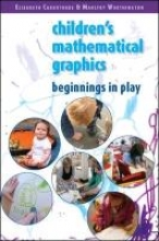 Elizabeth Carruthers,   Maulfry Worthington Understanding Childrens Mathematical Graphics: Beginnings in Play
