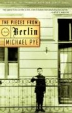 Pye, Michael The Pieces from Berlin