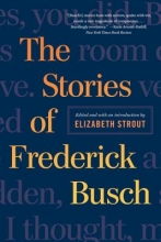 Busch, Frederick The Stories of Frederick Busch