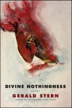 Stern, Gerald Divine Nothingness - Poems