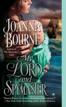 Bourne, Joanna My Lord and Spymaster