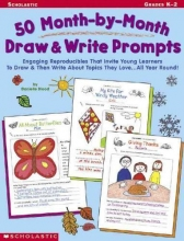 Blood, Danielle 50 Month-by-month Draw & Write Prompts Grades Pre K-2