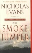 Evans, Nicholas The Smoke Jumper