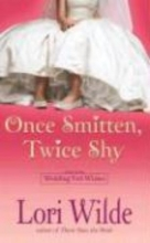 Wilde, Lori Once Smitten, Twice Shy