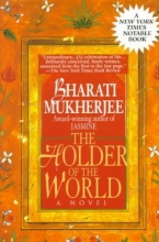 Mukherjee, Bharati The Holder of the World
