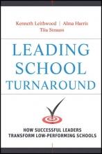 Kenneth Leithwood,   Alma Harris,   Tiiu Strauss Leading School Turnaround