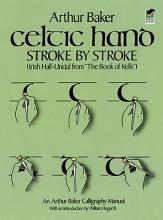 Baker, Arthur Celtic Hand Stroke by Stroke (Irish Half-Uncial from