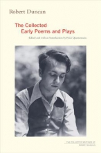 Duncan, Robert Robert Duncan - The Collected Early Poems and Plays