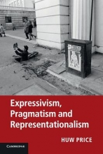 Price, Huw Expressivism, Pragmatism and Representationalism