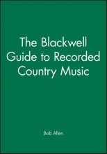 Allen, Bob The Blackwell Guide to Recorded Country Music