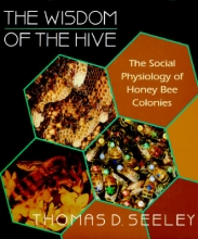 Thomas D. Seeley The Wisdom of the Hive