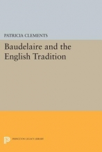 Clements, P Baudelaire and the English Tradition