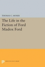 Moser, Thomas C. The Life in the Fiction of Ford Madox Ford