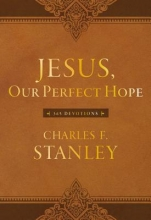 Charles F. Stanley Jesus, Our Perfect Hope
