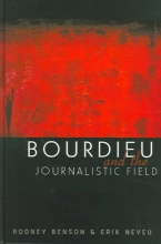 Benson, Rodney Bourdieu and the Journalistic Field