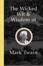 Twain, Mark The Wit and Wisdom of Mark Twain