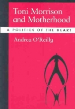 O`Reilly, Andrea Toni Morrison and Motherhood