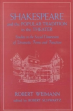 Weimann, Shakespeare and the Popular Tradition in the Theater