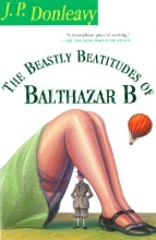 Donleavy, J. P. The Beastly Beatitudes of Balthazar B