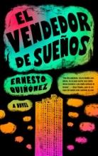 Quin~onez, Ernesto El vendedor de sueños Bodega Dreams