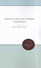 Bessie Mary Baird Roses for Southern Gardens