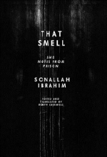Ibrahim, Sonallah That Smell and Notes from Prison
