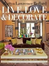 Lawrence Bullard, Martyn Live, Love & Decorate