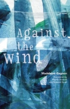 Gagnon, Madeleine Against the Wind