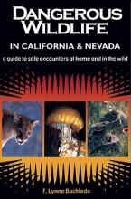 Bachleda, F. Lynne Dangerous Wildlife in California & Nevada