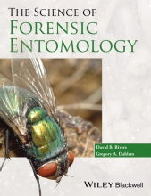 David B. Rivers,   Gregory A. Dahlem The Science of Forensic Entomology