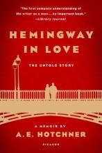 Hotchner, A. E. Hemingway in Love