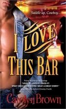 Brown, Carolyn I Love This Bar