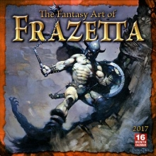 The Fantasy Art of Frazetta 2017 Calendar