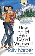 Harper, Molly How to Flirt with a Naked Werewolf