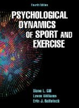 Diane L. Gill,   Lavon Williams,   Erin J. Reifsteck Psychological Dynamics of Sport and Exercise