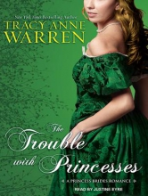 Warren, Tracy Anne The Trouble With Princesses