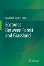 Myster, Randall W. Ecotones Between Forest and Grassland