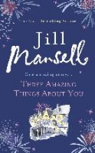 Mansell, Jill Three Amazing Things About You