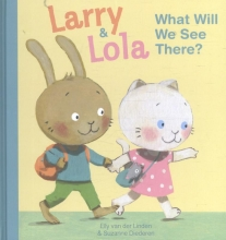 Van Der Linden, Elly Larry and lola what will we see there