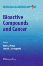 John A. Milner,   Donato F. Romagnolo Bioactive Compounds and Cancer