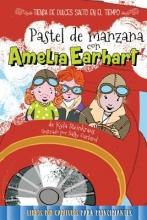Steinkraus, Kyla Pastel de manzana con Amelia Earhart Apple Pie with Amelia Earhart