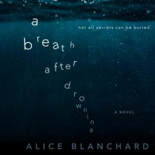Blanchard, Alice A Breath After Drowning