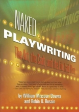 Russin, Robin U. Naked Playwriting