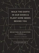 Walk the Earth in Our Shoes & Plant Some Seeds Behind You