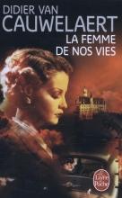 Didier  Cauwelaert La Femme de Nos Vies