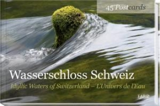 Wasserschloss Schweiz Idyllic Waters of Switzerland L`Univers de l`Eau