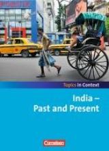 Derkow-Disselbeck, Barbara,   Maloney, Paul,   Ringel-Eichinger, Angela,   Sammon, Geoff,Context 21 - Topics in Context. India - Past and Present. Schülerheft