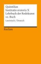 Quintilianus, Marcus Fabius Lehrbuch der Redekunst, 10. Buch Instituto oratoria X