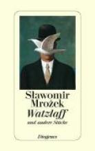 Mrozek, Slawomir Watzlaff und andere Stücke